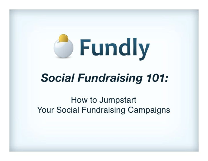 Social Fundraising 101:                       !        How to Jumpstart!Your Social Fundraising Campaigns!
