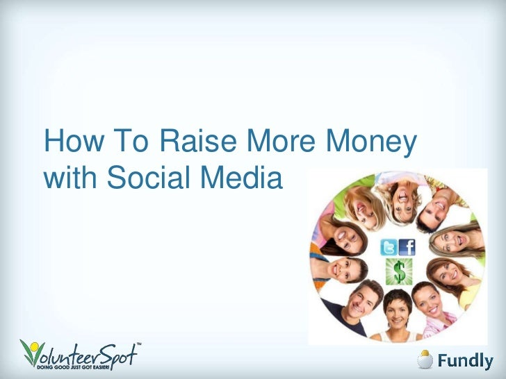 How To Raise More Moneywith Social Media