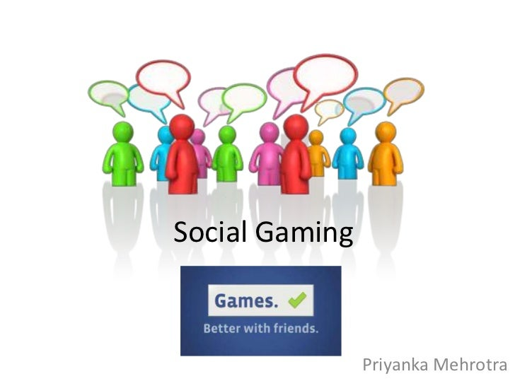 Social Gaming<br />PriyankaMehrotra<br />