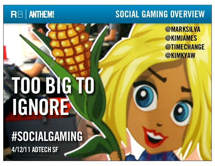 Social Gaming Overview: Too Big To Ignore