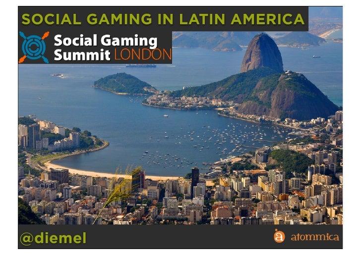 SOCIAL GAMING IN LATIN AMERICA@diemel
