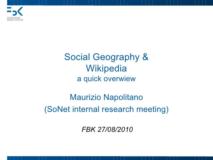 Social Geography &           Wikipedia         a quick overwiew        Maurizio Napolitano (SoNet internal research meetin...