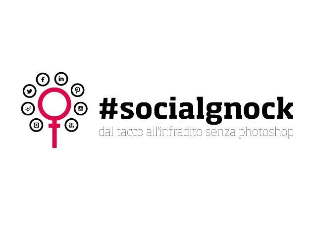 #socialgnock dal tacco all'infradito senza Photoshop. Ma voi l'avete mai vista una community?