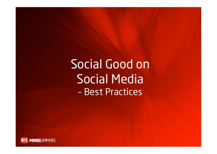 Social Good on  Social Media  – Best Practices