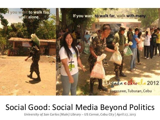 Social Good: Social Media beyond politics
