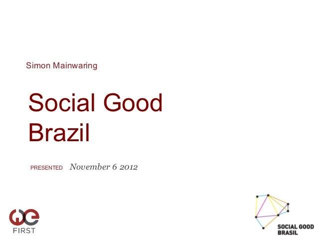 Social Good Brazil Slides - We First