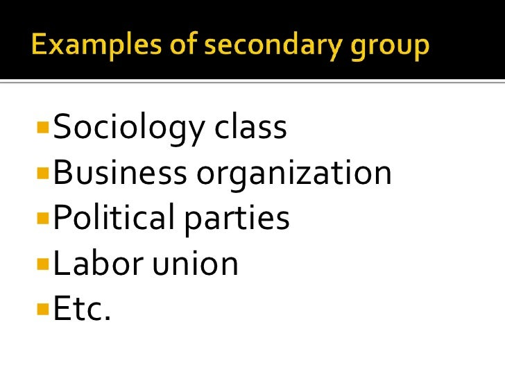 sociology assignment primary and secondary groups Groups sociology homework & assignment help, groups groups are another important component of social structure to sociologists, a social group consists of two or more people who interact frequently and share a common identity and a feeling of inter de pendence th roughout our lives, most of us 'participate in groups: our families and.