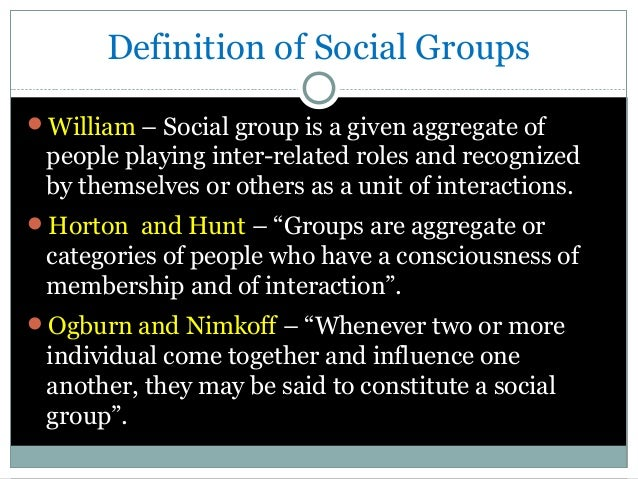 social group definitions essay Explanations of resistance to social influence, including social support and locus of control  he found that when the task was carried out in a social group,.