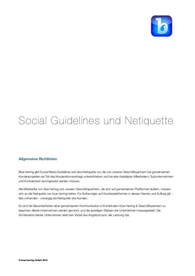Social Guidelines und Netiquette  Allgemeine Richtlinien  Blue herring gibt Social Media Guidelines und eine Netiquette vo...