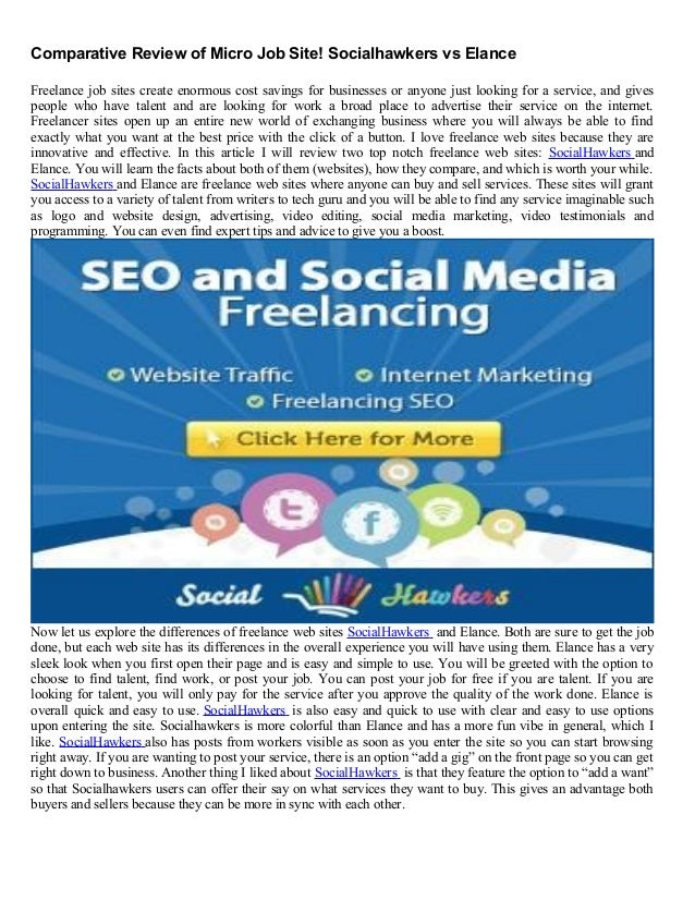 Comparative Review of Micro Job Site! Socialhawkers vs Elance Freelance job sites create enormous cost savings for busines...