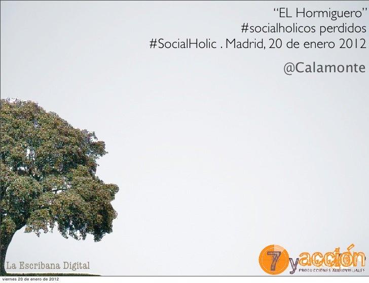 """""""EL Hormiguero""""                                               #socialholicos perdidos                              #Social..."""