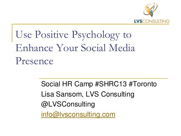 Use Positive Psychology to Enhance Your Social Media Presence - Lisa Sansom