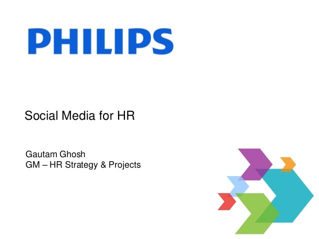 Social Media for HR Gautam Ghosh GM – HR Strategy & Projects