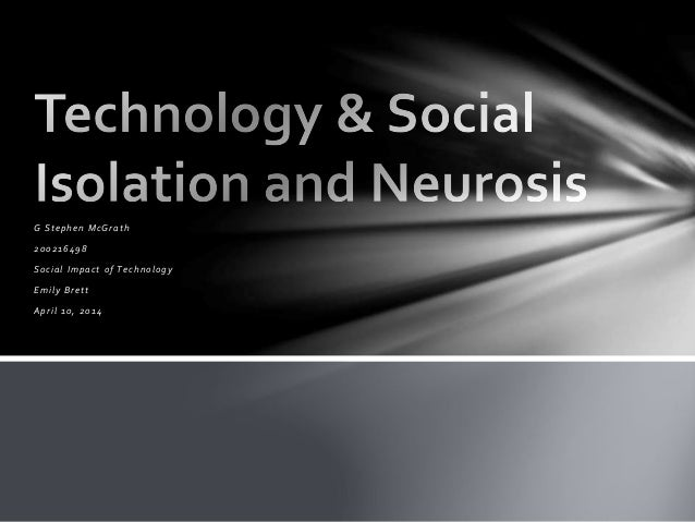 Technology & Social Isolation and Neurosis