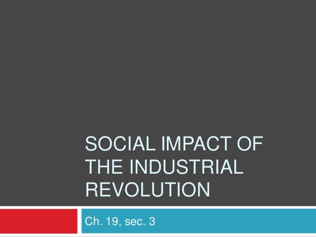 the social impact of industrialization 53 social impact of the industrial revolution 53 social impact of the industrial revolution terms: urbanization tenement lab.