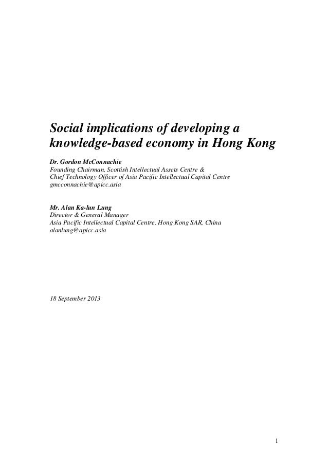 1                   Social implications of developing a knowledge-based economy in Hong Kong Dr. Gordon McConnachie Foundi...