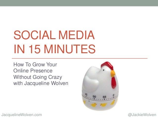 Social Media in 15 MInutes