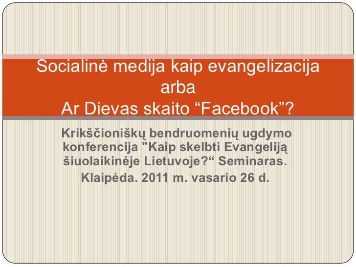 """Krikščioniškų bendruomenių ugdymo konferencija """"Kaip skelbti Evangeliją šiuolaikinėje Lietuvoje?"""" Seminaras. <br />Klaipė..."""