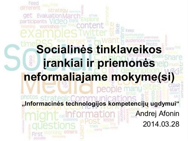 """Socialinės tinklaveikos įrankiai ir priemonės neformaliajame mokyme(si) """"Informacinės technologijos kompetencijų ugdymui"""" ..."""