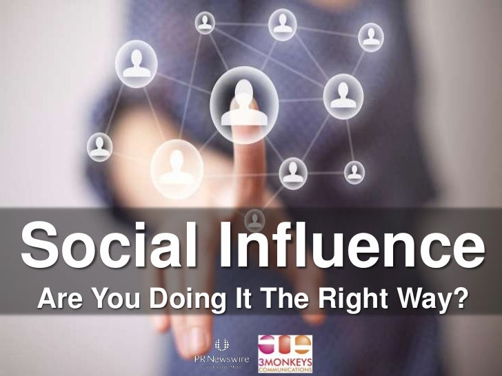 Social Influence<br />Are You Doing It The Right Way?<br />