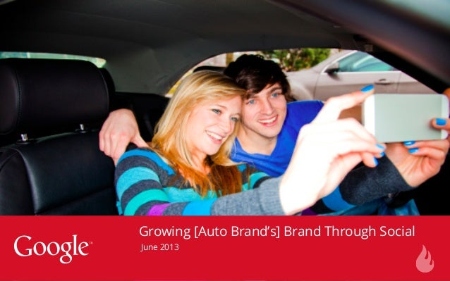 Growing [Auto Brand's] Brand Through Social June 2013