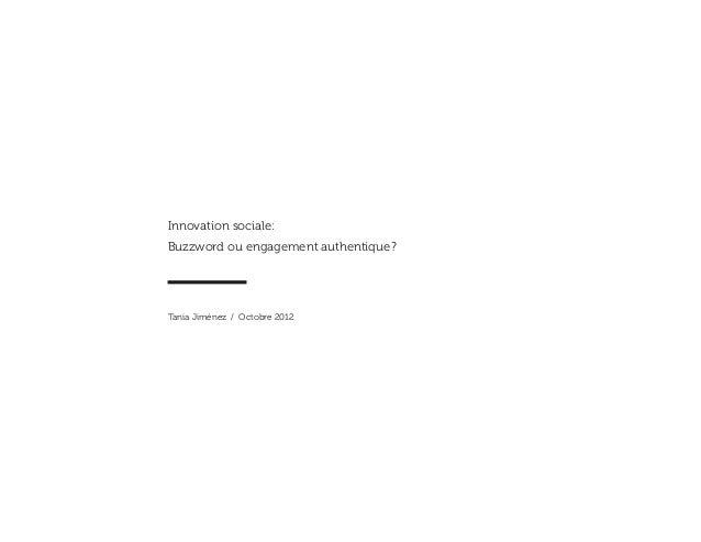 Innovation sociale:Buzzword ou engagement authentique?Tania Jiménez / Octobre 2012
