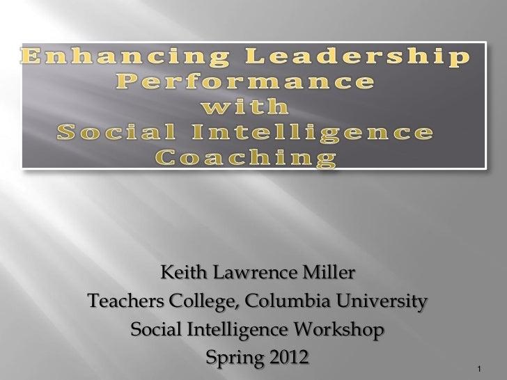 Keith Lawrence MillerTeachers College, Columbia University    Social Intelligence Workshop             Spring 2012        ...