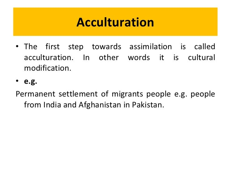 Acculturation Examples...