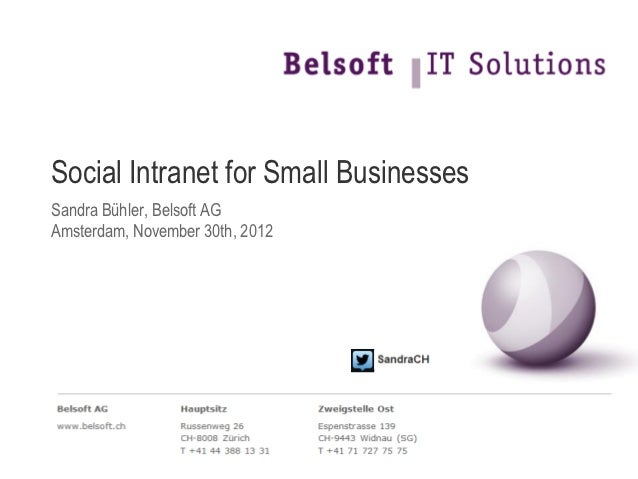 Social Intranet for Small BusinessesSandra Bühler, Belsoft AGAmsterdam, November 30th, 2012