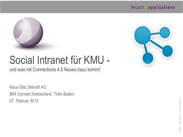 Social Intranet für KMU -und was mit Connections 4.5 Neues dazu kommtKlaus Bild, Belsoft AGIBM Connect Switzerland, Trafo ...