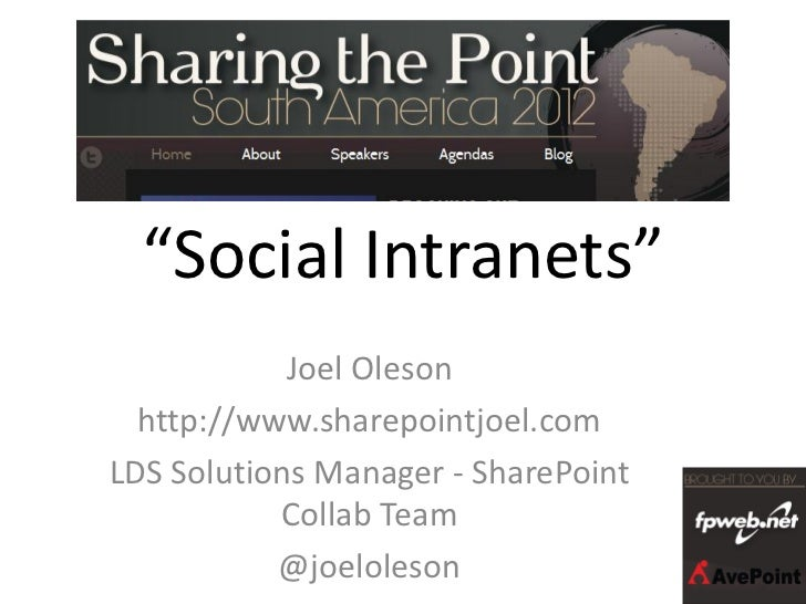 """""""Social Intranets""""            Joel Oleson  http://www.sharepointjoel.comLDS Solutions Manager - SharePoint           Colla..."""