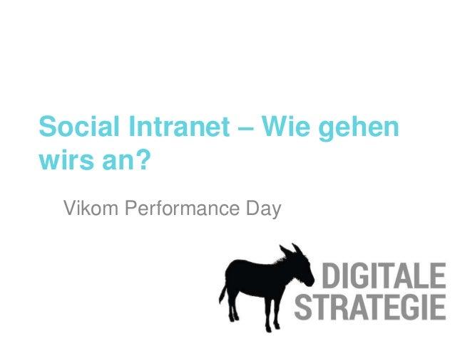 Social Intranet – Wie gehen wirs an? Vikom Performance Day