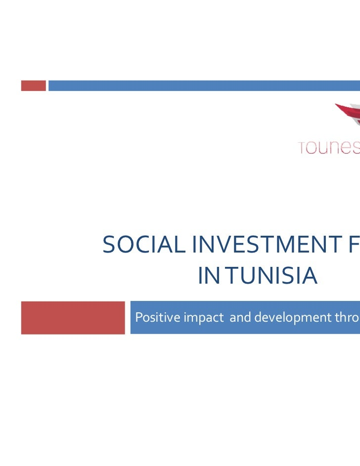 SOCIAL INVESTMENT FUND        IN TUNISIA  Positive impact and development through finance