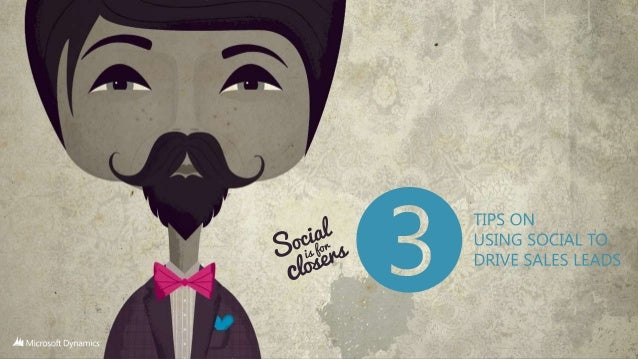 Social is for closers - 3 tips to drive social leads - final