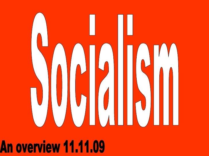 Socialism An overview 11.11.09