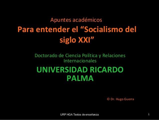 """Apuntes académicos  Para entender el """"Socialismo del siglo XXI"""" Doctorado de Ciencia Política y Relaciones Internacionales..."""