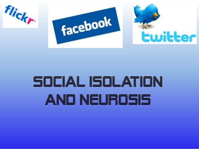 Social Isolation and Neurosis
