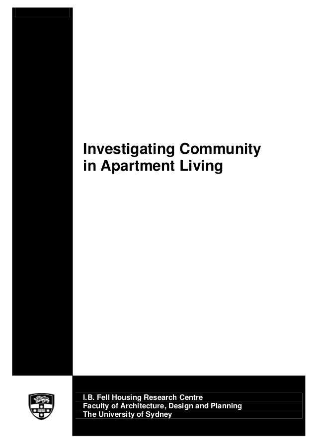Investigating Communityin Apartment LivingI.B. Fell Housing Research CentreFaculty of Architecture, Design and PlanningThe...