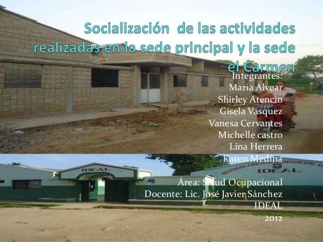 Integrantes:                   Maria Alvear                 Shirley Atencio                 Gisela Vásquez               V...