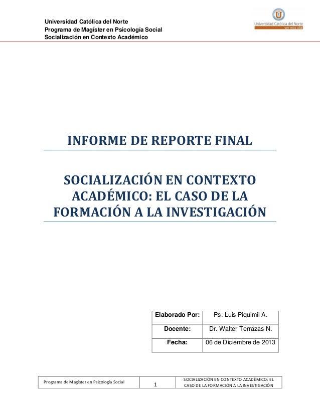 Universidad Católica del Norte Programa de Magíster en Psicología Social Socialización en Contexto Académico  INFORME DE R...