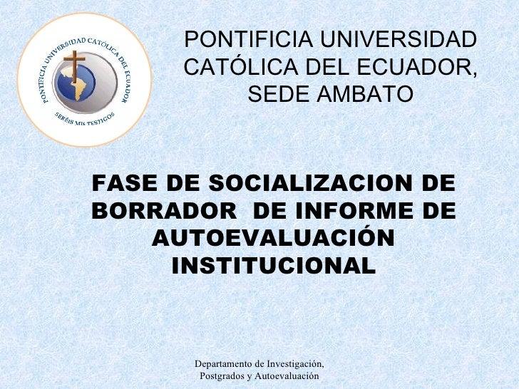 SOCIALIZACION DEL INFORME FINAL DE AUTOEVALUACION DE LA PUCESA