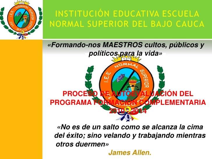 INSTITUCIÓN EDUCATIVA ESCUELANORMAL SUPERIOR DEL BAJO CAUCA«Formando-nos MAESTROS cultos, públicos y          políticos pa...