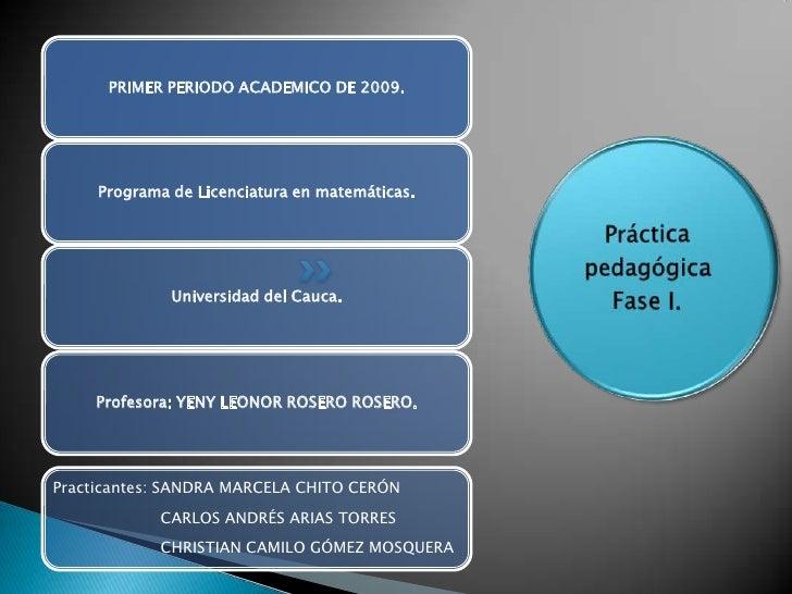 PRIMER PERIODO ACADEMICO DE 2009.          Programa de Licenciatura en matemáticas.                   Universidad del Cauc...