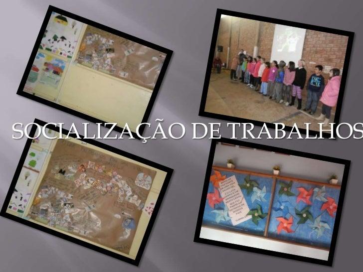 SOCIALIZAÇÃO DE TRABALHOS