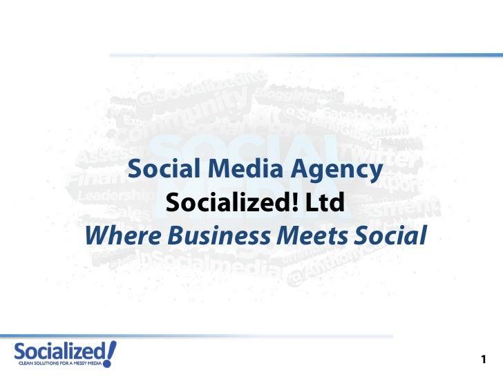 Social Media Agency      Socialized! LtdWhere Business Meets Social                              1