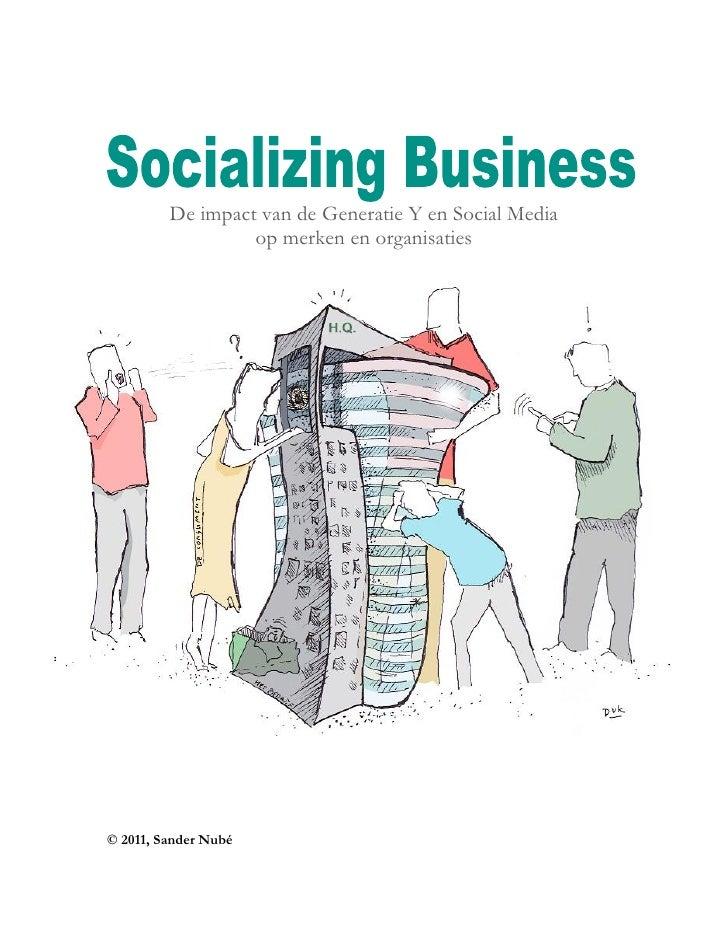 De impact van de Generatie Y en Social Media                  op merken en organisaties© 2011, Sander Nubé