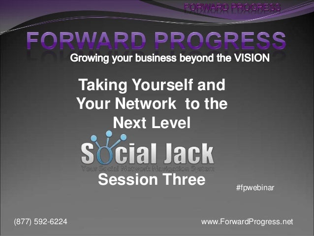 Taking Yourself and                 Your Network to the                      Next Level                   Session Three   ...
