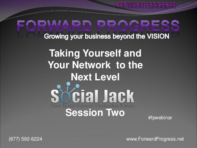Taking Yourself and                 Your Network to the                      Next Level                    Session Two    ...