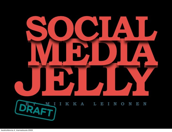 SOCIAL                           MEDIA              JELLY                  DRAF                      T                    ...