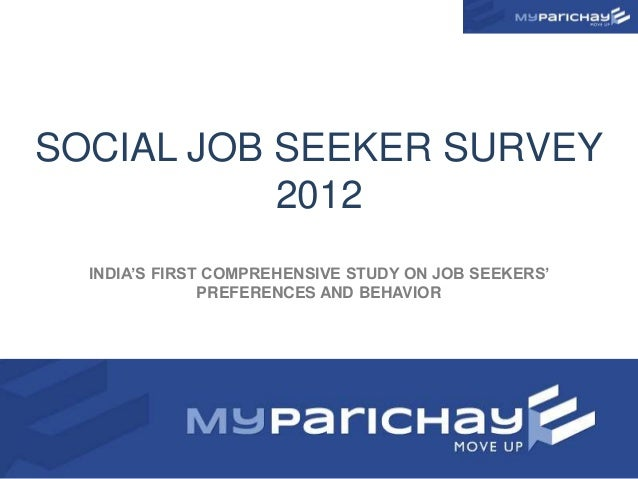 SOCIAL JOB SEEKER SURVEY           2012  INDIA'S FIRST COMPREHENSIVE STUDY ON JOB SEEKERS'               PREFERENCES AND B...